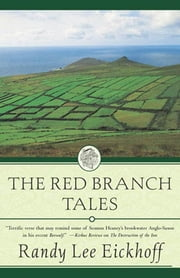 The Red Branch Tales ebook by Randy Lee Eickhoff