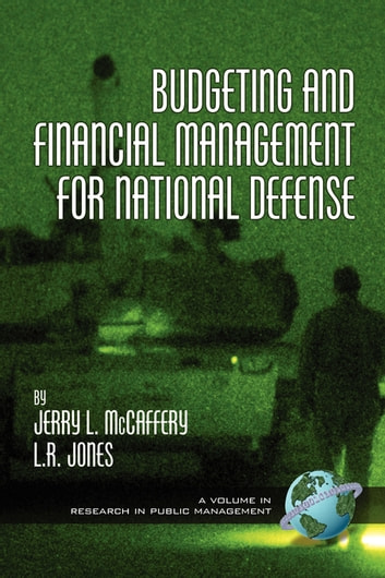 Budgeting and Financial Management for National Defense ebook by Jerry L. McCaffery,Lawrence R. Jones