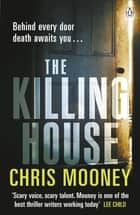 The Killing House ebook by Chris Mooney
