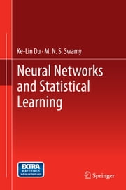 Neural Networks and Statistical Learning ebook by Ke-Lin Du,M. N. S. Swamy