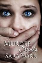 Murder Stalks ebook by Sara York