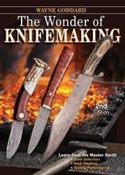 The Wonder of Knifemaking ebook by Wayne Goddard