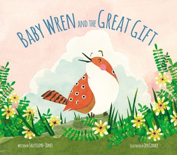 Baby Wren and the Great Gift ebook by Sally Lloyd-Jones