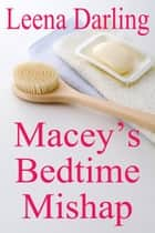 Macey's Bedtime Mishap ebook by Leena Darling