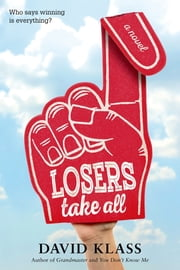 Losers Take All ebook by David Klass