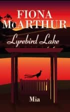 Mia - Lyrebird Lake ebook by Fiona McArthur