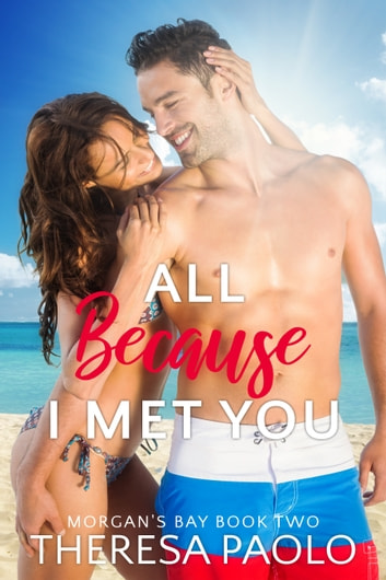 All Because I Met You ebook by Theresa Paolo