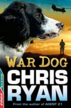 EDGE - A Rivets Short Story: War Dog ebook by Chris Ryan