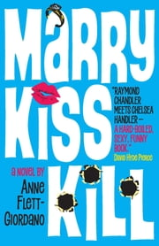 Marry, Kiss, Kill ebook by Anne Flett-Giordano