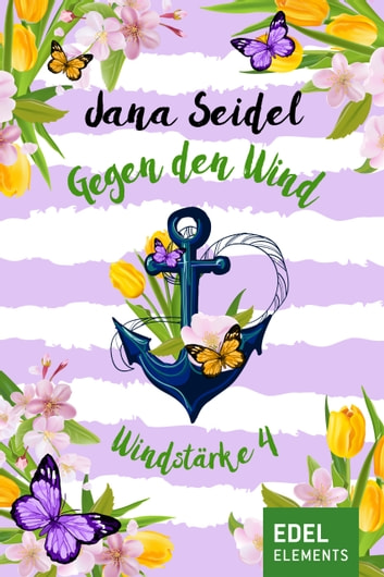 Gegen den Wind: Windstärke 4 ebook by Jana Seidel