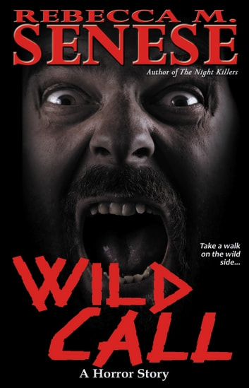 Wild Call: A Horror Story ebook by Rebecca M. Senese