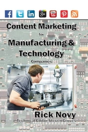 Content Marketing for Technical and Manufacturing Companies ebook by Rick Novy