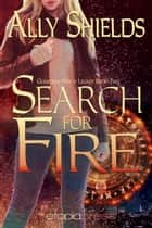 Search for Fire ebook by Ally Shields