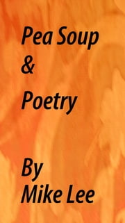 Pea Soup & Poetry ebook by Mike (David) Lee