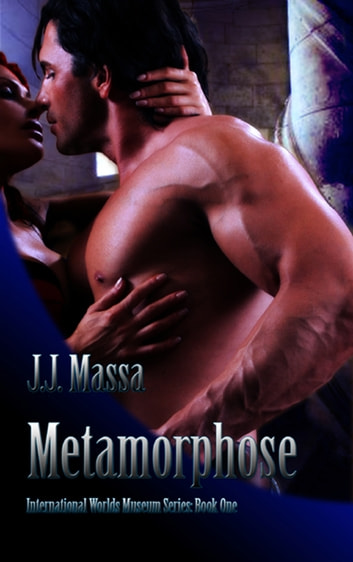 The International Worlds Museum I: Metamorphose ebook by J.J. Massa