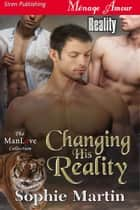Changing His Reality ebook by Sophie Martin
