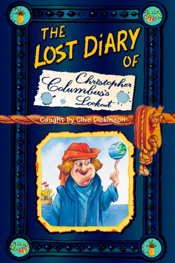 The Lost Diary of Christopher Columbus's Lookout ebook by Clive Dickinson