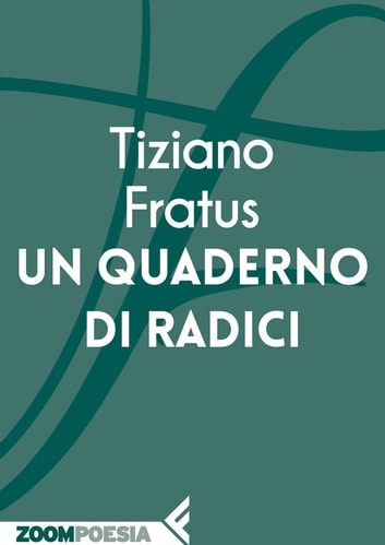Un quaderno di radici ebook by Tiziano Fratus