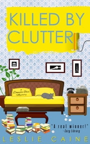 Killed by Clutter ebook by Leslie Caine