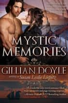 Mystic Memories ebook by Gillian Doyle