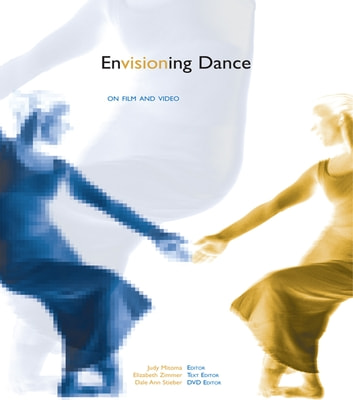 Envisioning Dance on Film and Video ebook by