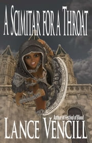 A Scimitar for a Throat ebook by Lance Vencill