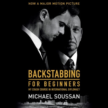 Backstabbing for Beginners - My Crash Course in International Diplomacy audiobook by Michael Soussan