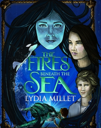 The Fires Beneath the Sea - a novel ebook by Lydia Millet