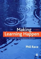 Making Learning Happen - A Guide for Post-Compulsory Education ebook by Professor Phil Race
