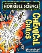 Horrible Science: Chemical Chaos ebook by Nick Arnold
