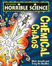 Horrible Science: Chemical Chaos ebook by Nick Arnold,Tony De Saulles