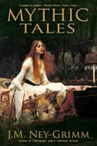 Mythic Tales - Boxed Set ebook by