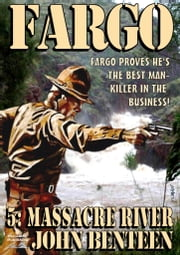 Massacre River (A Neal Fargo Western) #5 ebook by John Benteen