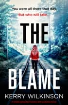 The Blame - A totally gripping mystery and suspense novel ebook by