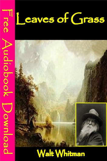 Leaves of Grass - [ Free Audiobooks Download ] ebook by Walt Whitman
