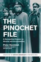 The Pinochet File - A Declassified Dossier on Atrocity and Accountability ebook by Peter Kornbluh