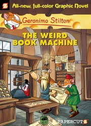 Geronimo Stilton Graphic Novels #9 - The Weird Book Machine ebook by Geronimo Stilton, Nanette Cooper-McGuinness