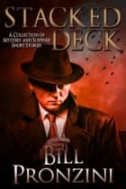 Stacked Deck ebook by Bill Pronzini