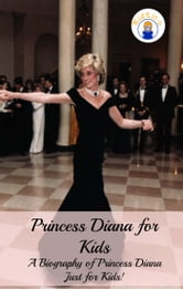 Princess Diana for Kids - A Biography of Princess Diana Just for Kids! ebook by Sara Presley