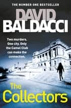 The Collectors: The Camel Club Book 2 ebook by David Baldacci