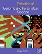 Essentials of Genomic and Personalized Medicine ebook by Geoffrey S. Ginsburg,Huntington F Willard