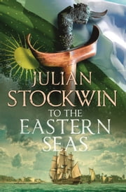 To the Eastern Seas - Thomas Kydd 22 ebook by Julian Stockwin