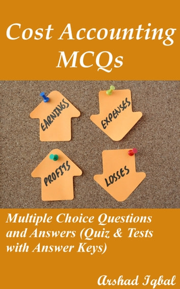 Cost Accounting MCQs Multiple Choice Questions And Answers Quiz Tests With Answer Keys