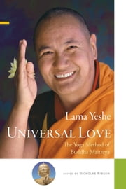 Universal Love: The Yoga Method of Buddha Maitreya ebook by Lama Yeshe