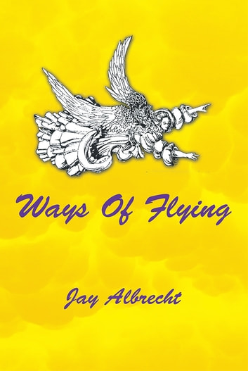 Ways Of Flying ebook by Jay Albrecht