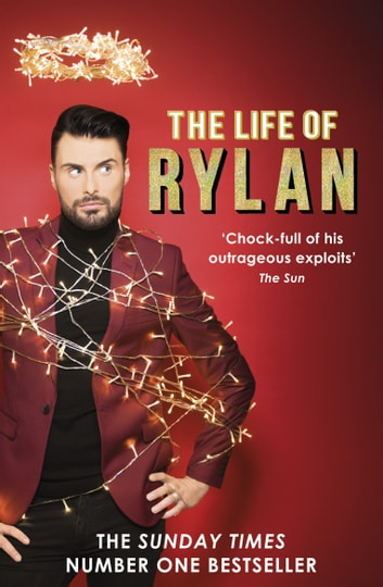 The Life of Rylan ebook by Rylan Clark-Neal