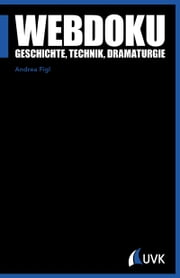 Webdoku - Geschichte, Technik, Dramaturgie ebook by Andrea Figl