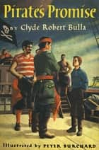Pirate's Promise ebook by Peter Burchard, Clyde Robert Bulla