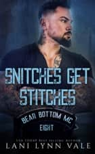 Snitches Get Stitches ebook by Lani Lynn Vale