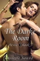 The Darke Room, Desire Book 3 ebook by Brieale Sound